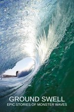 Ground Swell: Epic Stories of Monster Waves