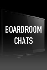 Boardroom Chats