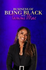 Business of Being Black With Tammi Mac