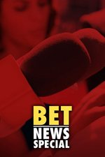 BET News Special