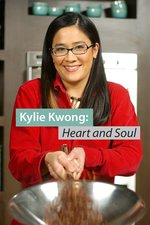 Kylie Kwong: Heart and Soul