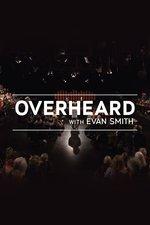Overheard With Evan Smith