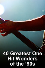 40 Greatest One Hit Wonders of the '90s