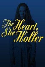 The Heart, She Holler