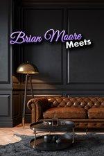 Brian Moore Meets