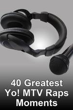 40 Greatest Yo! MTV Raps Moments
