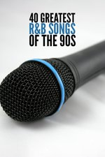 40 Greatest R&B Songs of the 90s