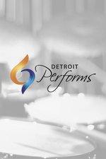 Detroit Performs