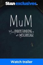 MuM: Misunderstandings of Miscarriage - Trailer