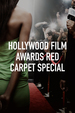 Hollywood Film Awards Red Carpet Special