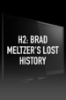 H2: Brad Meltzer's Lost History