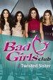Bad Girls Club: Twisted Sisters