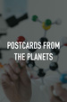 Postcards From the Planets
