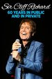 Sir Cliff Richard: 60 Years in Public and in Private