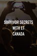 Survivor Secrets With ET Canada