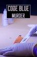 Code Blue: Murder