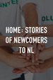 Home: Stories of Newcomers to NL