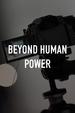 Beyond Human Power