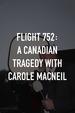Flight 752: A Canadian Tragedy With Carole MacNeil
