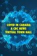 COVID in Canada: A CBC News Virtual Town Hall