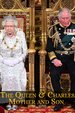 The Queen & Charles: Mother and Son