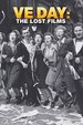 VE Day: The Lost Films