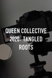 Queen Collective 2020: Tangled Roots