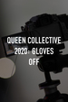 Queen Collective 2020: Gloves Off