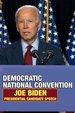 Democratic National Convention: Joe Biden Presidential Candidate Speech