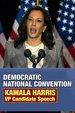 Democratic National Convention: Kamala Harris VP Candidate Speech