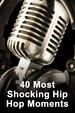 40 Most Shocking Hip Hop Moments