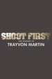 Shoot First: The Tragedy of Trayvon Martin