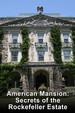 American Mansion: Secrets of the Rockefeller Estate